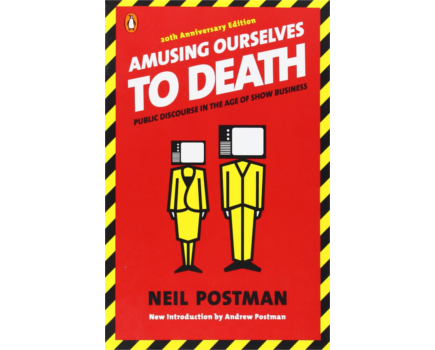 Review: Amusing Ourselves to Death