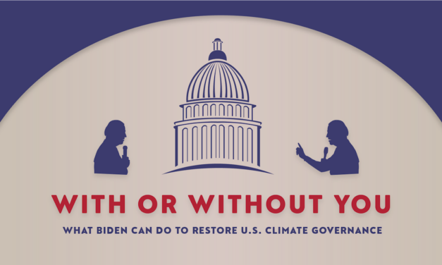 With or Without You: What Biden can do to restore US climate governance